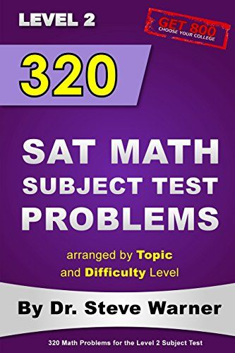 320 SAT Math Subject Test Problems arranged by Topic and ...
