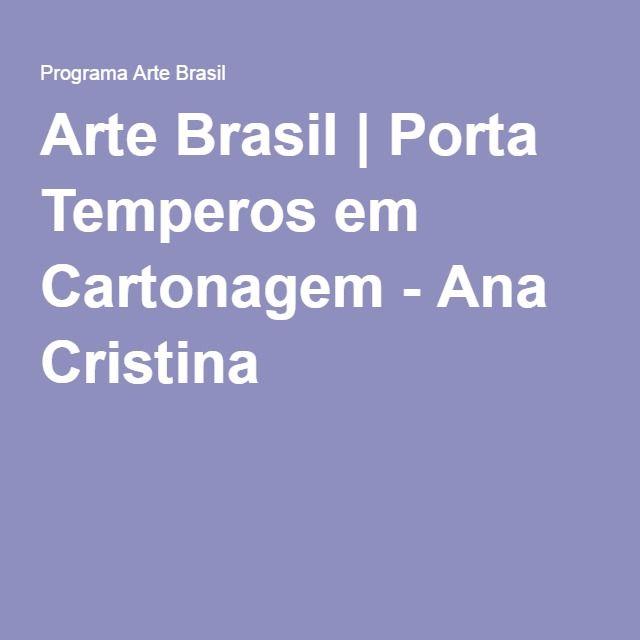 Arte Brasil | Porta Temperos em Cartonagem - Ana Cristina