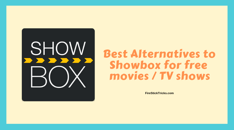8 Best Showbox Alternatives (Updated on February 10, 2020