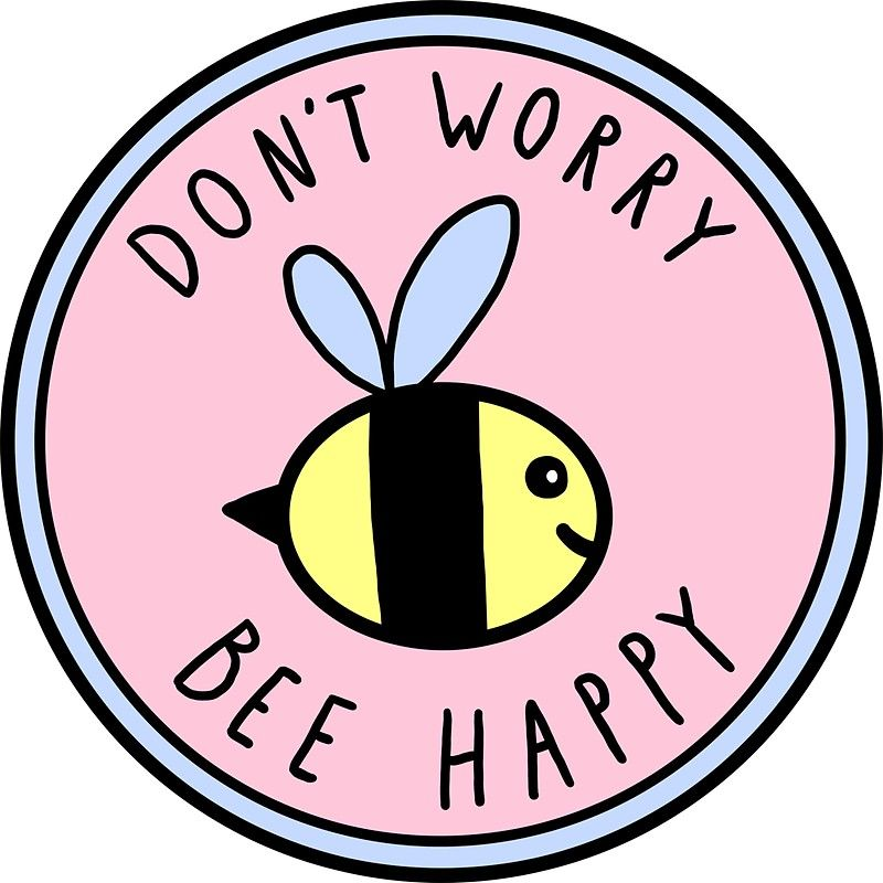 Don't Worry Bee Happy | Sticker in 2019 | stickers too ...
