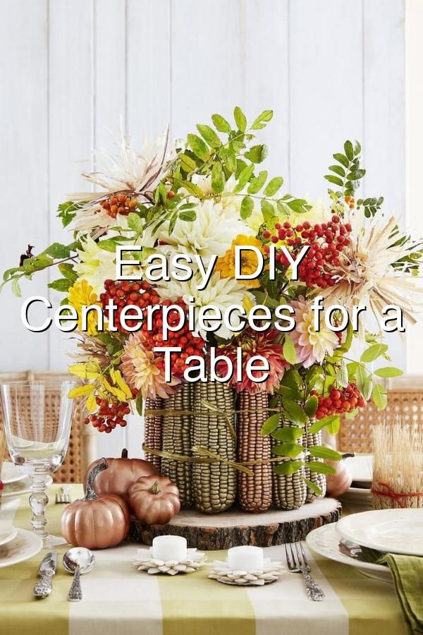 Easy DIY Thanksgiving Centerpieces for a PicturePerfect Table#547