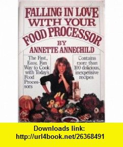 Falling in love with your food processor 9780671453916 annette falling in love with your food processor 9780671453916 annette annechild isbn 10 forumfinder Images