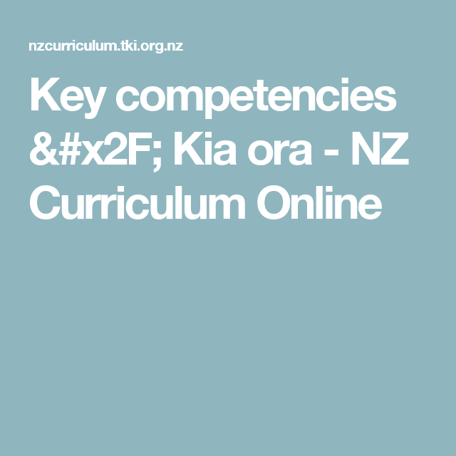 Key Competencies Kia Ora Nz Curriculum Online Teaching