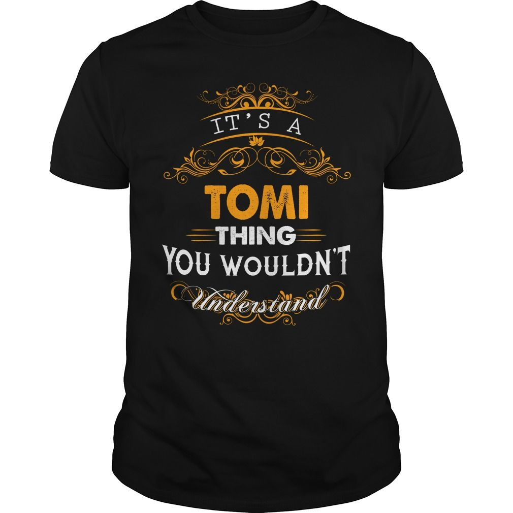 816ac7d1e TOMI, TOMITshirt If youre lucky to be named TOMI, then this Awesome shirt is