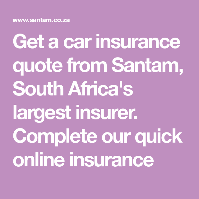 Get A Car Insurance Quote From Santam South Africa S Largest