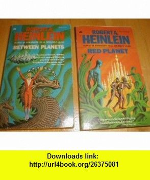 Red Planet (441-71141) and Between Planets (441-05501)- Two Classic Heinlein Novels from Ace  Robert A Heinlein, Clifford Geary, Steele Savage ,   ,  , ASIN: B002G7X5AM , tutorials , pdf , ebook , torrent , downloads , rapidshare , filesonic , hotfile , megaupload , fileserve