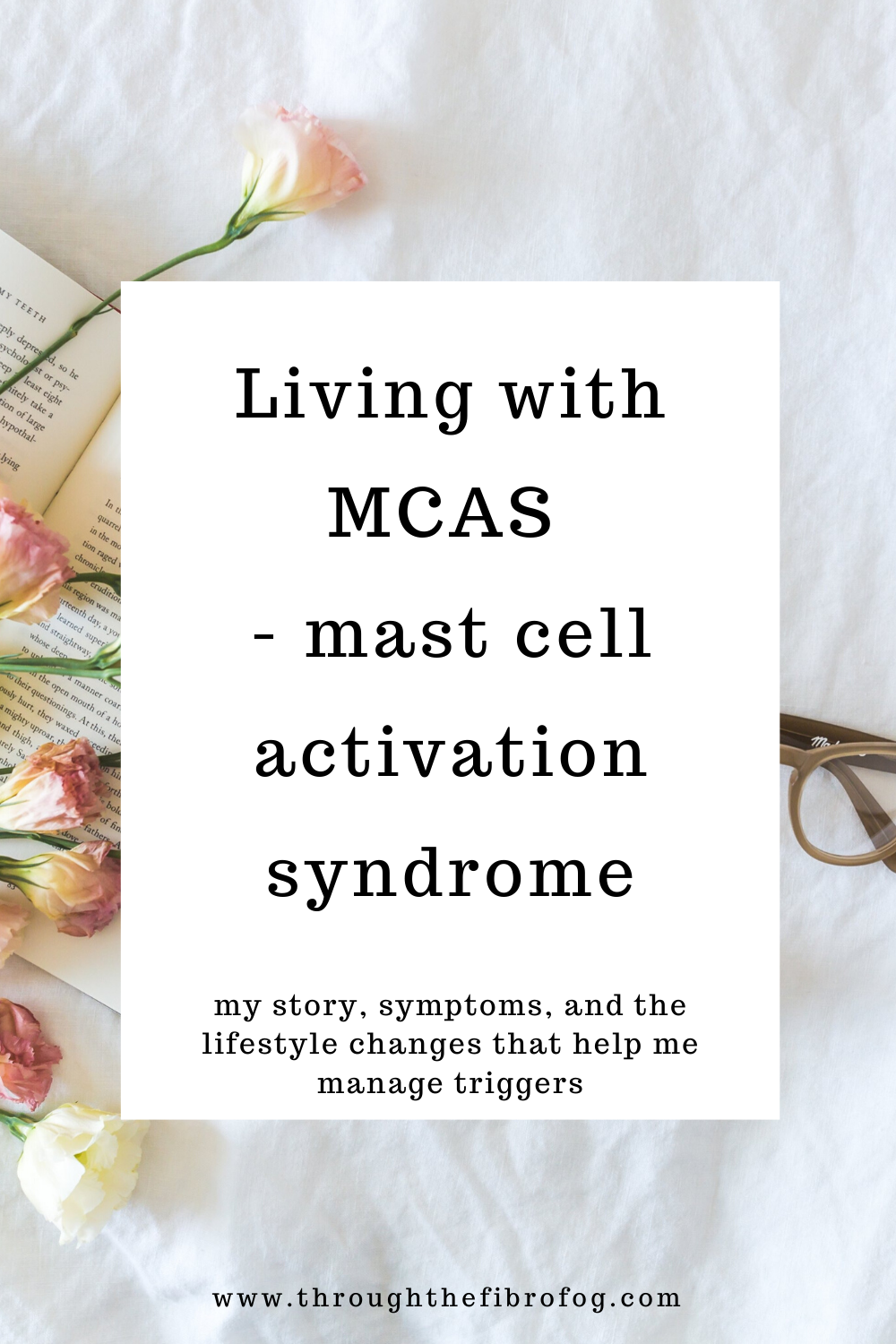 Living With Mast Cell Activation Syndrome Mcas My Story Low Histamine Diet Treatments Mast Cell Activation Syndrome Mast Cell Low Histamine Diet