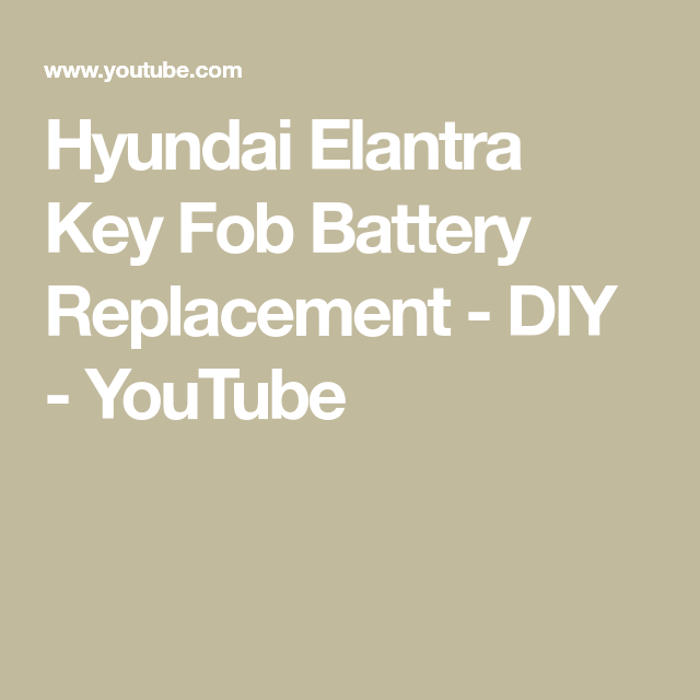 Hyundai Elantra Key Fob Battery Replacement Diy Youtube In 2020 With Images Hyundai Elantra Elantra Hyundai