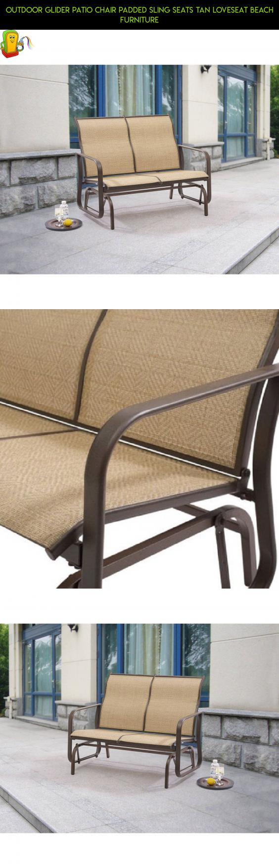 Outdoor glider patio chair padded sling seats tan loveseat beach furniture camera patio