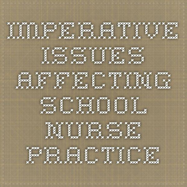Imperative Issues Affecting School Nurse Practice