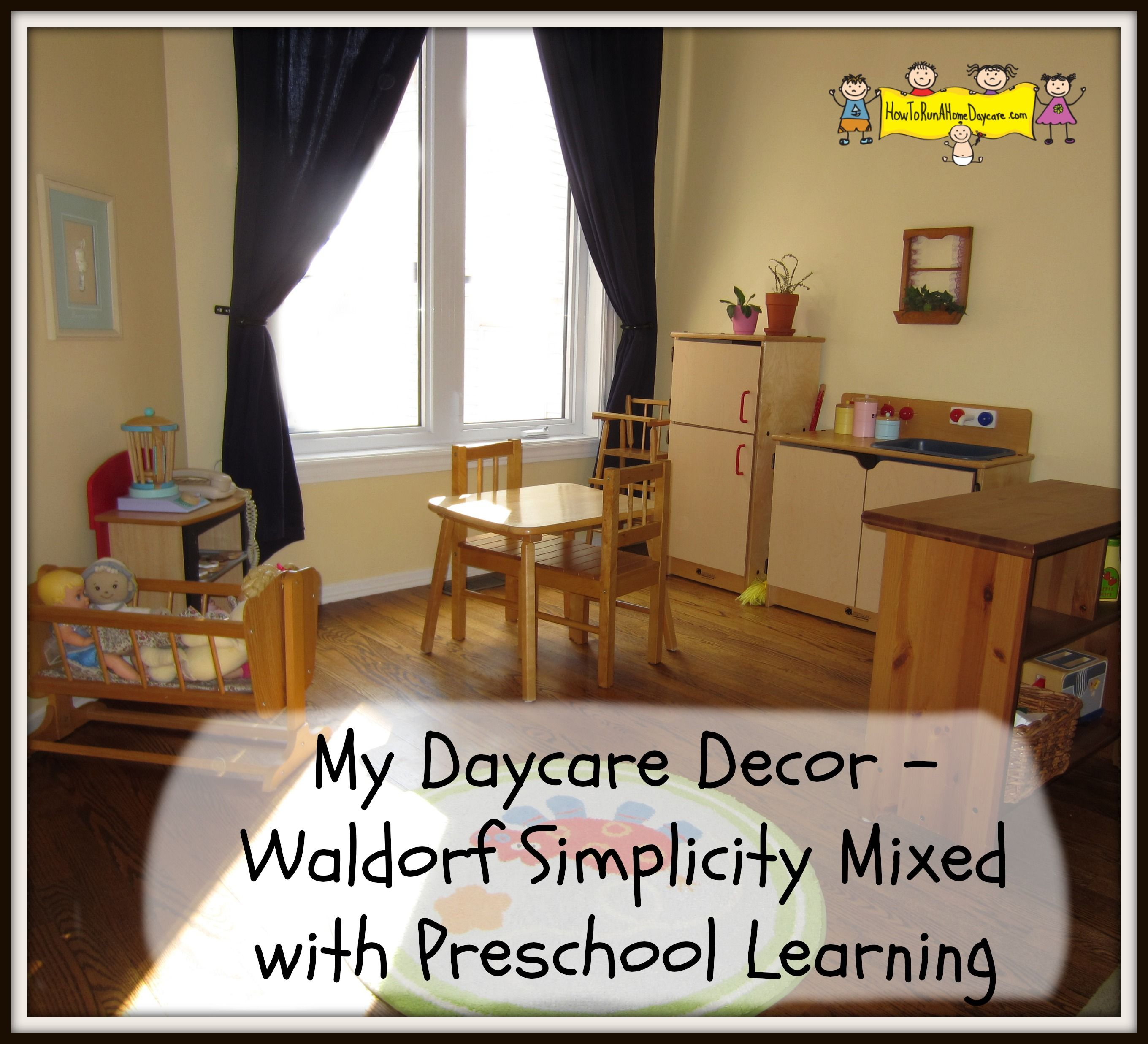 My Daycare Decor -Waldorf Simplicity Mixed With Preschool