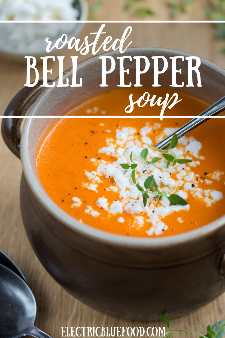 Roasted Bell Pepper Soup With Goat Cheese Electric Blue Food Kitchen Stories From Abroad In 2020 Stuffed Peppers Stuffed Pepper Soup Stuffed Bell Peppers