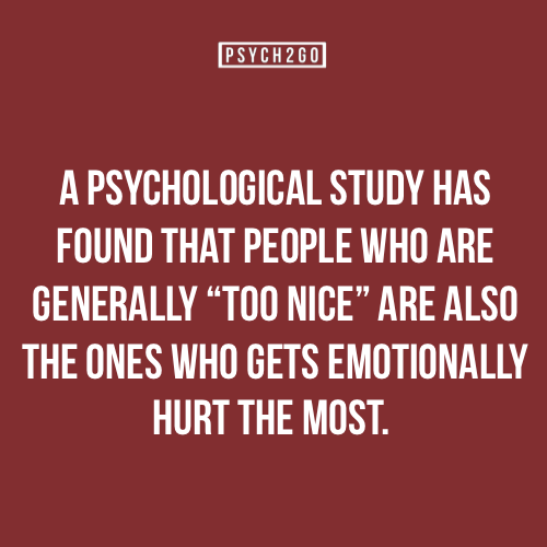 Too Kind Quotes: For More Posts Like These, Go Visit Psych2go Psych2go