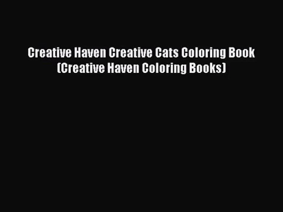 PDF Download Creative Haven Cats Coloring Book Books