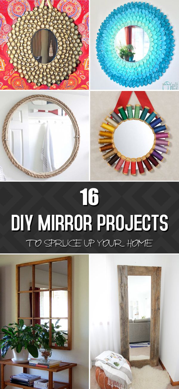 16 Amazing DIY Mirror Projects To Spruce Up Your Home Share Home