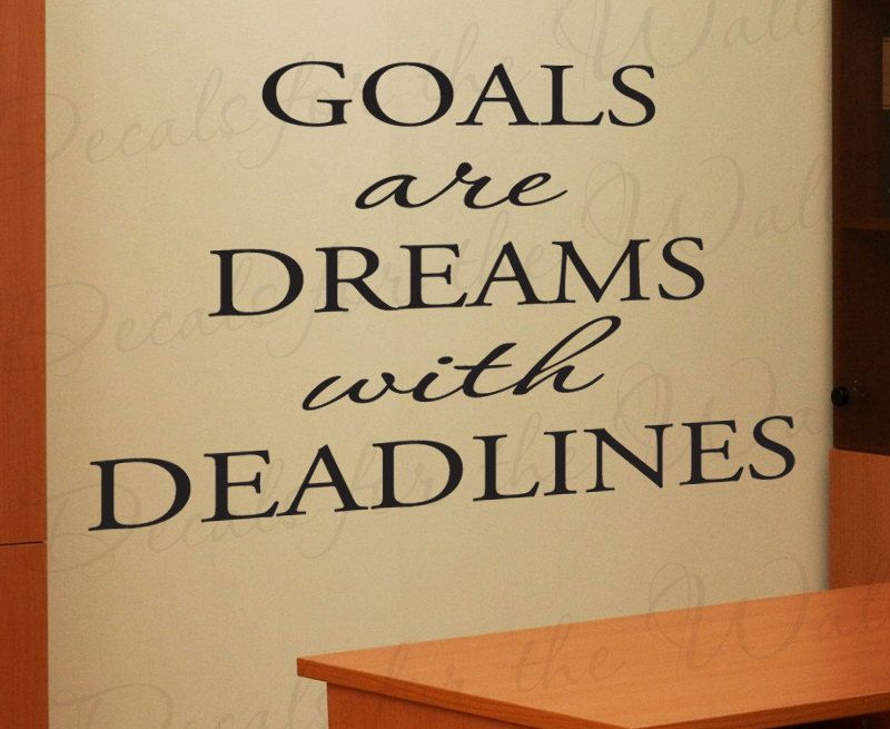 Goals Dreams with Deadlines Office Inspirational Motivational ...