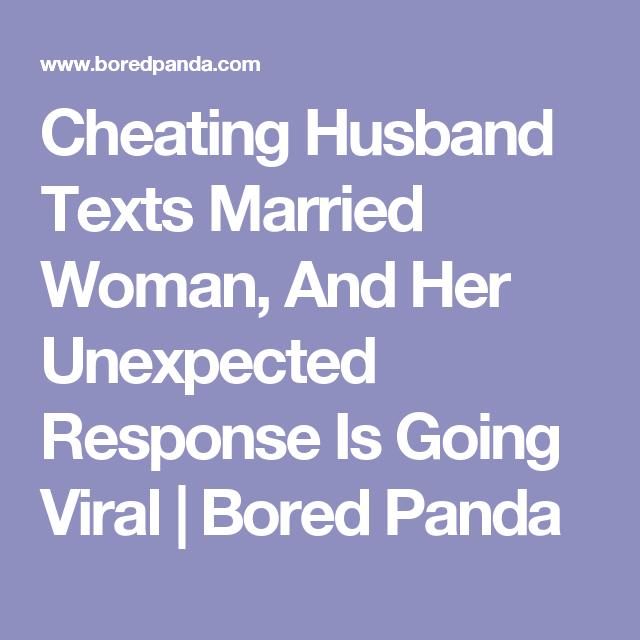 Cheating Husband Texts Married Woman, And Her Unexpected