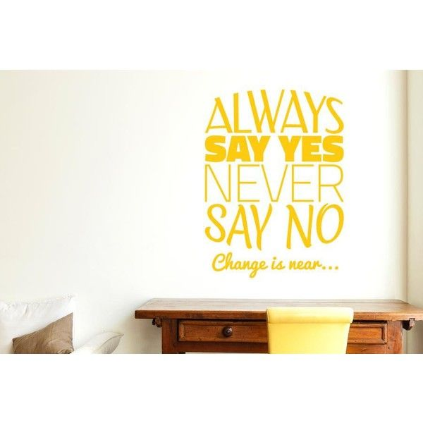 NuCasa Always Say Yes, Never Say No Wall Sticker (£12) ❤ liked on ...