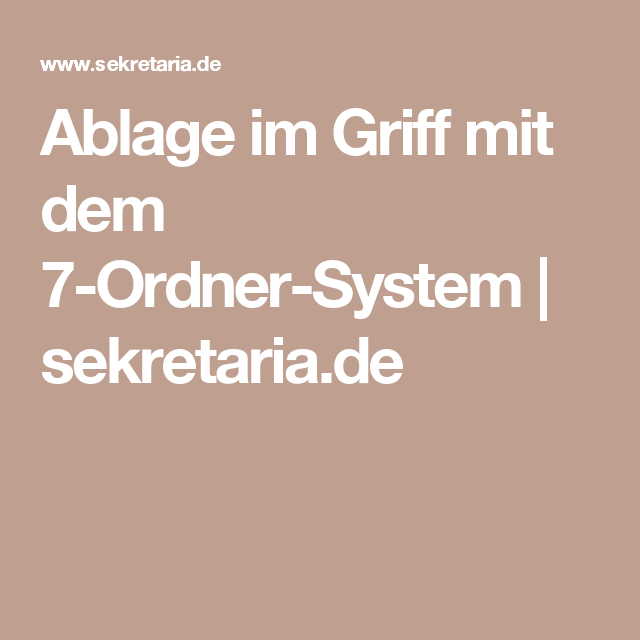 ablage im griff mit dem 7 ordner system live hacks pinterest ablage. Black Bedroom Furniture Sets. Home Design Ideas
