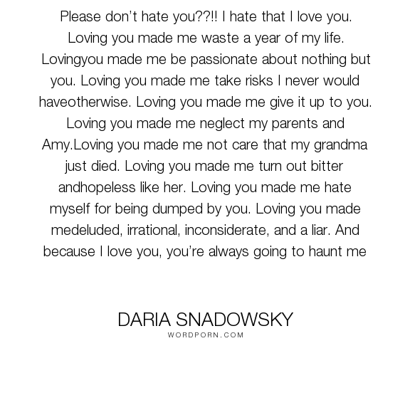 Daria Snadowsky Please Don T Hate You I Hate That I Love You