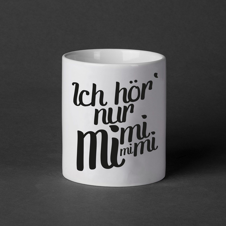 Ich hör nur mimimi - Tasse #coffeequotes