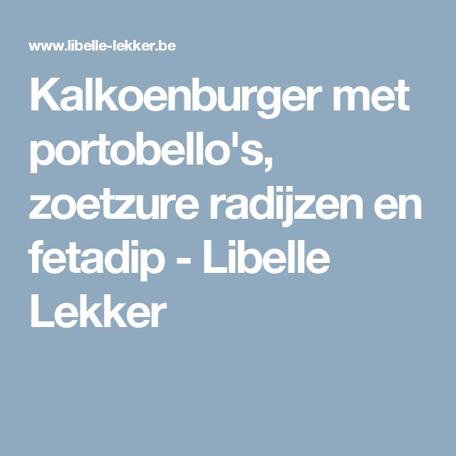 Kalkoenburger met portobello's, zoetzure radijzen en fetadip - Libelle Lekker