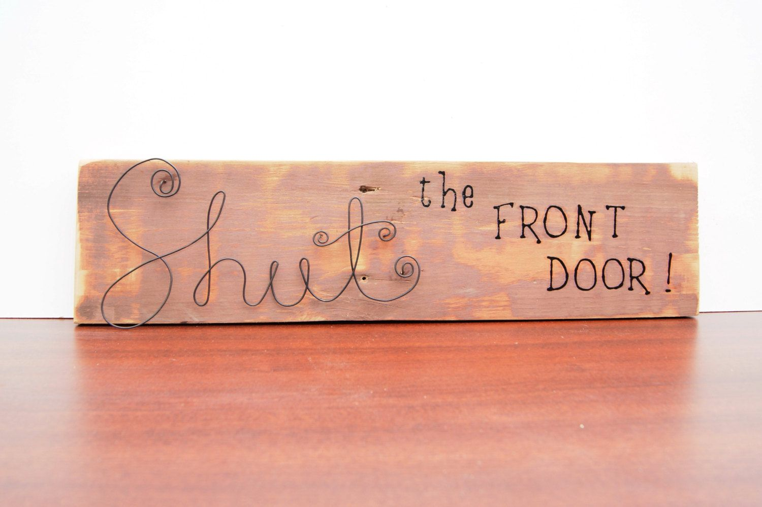 Reclaimed wood and wire word sign rustic shut the front door sign