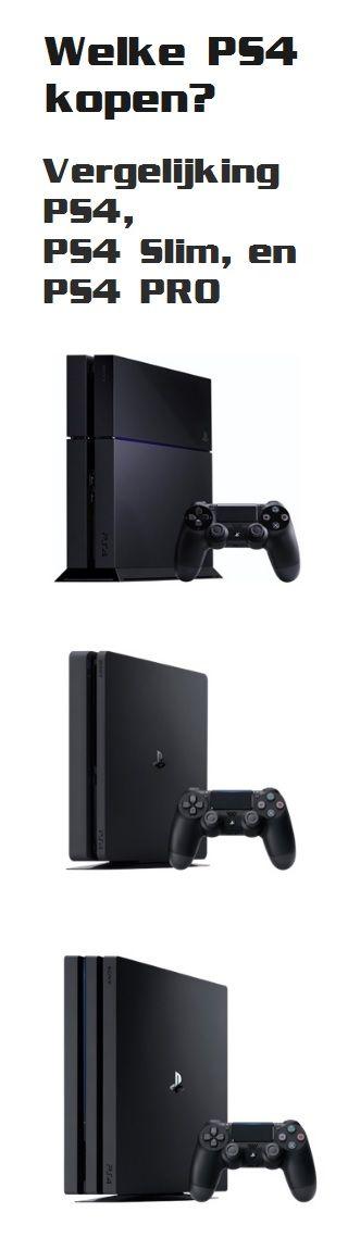 Welke PS4 kopen? Het verschil tussen PS4, PS4 slim en PS4 Pro!