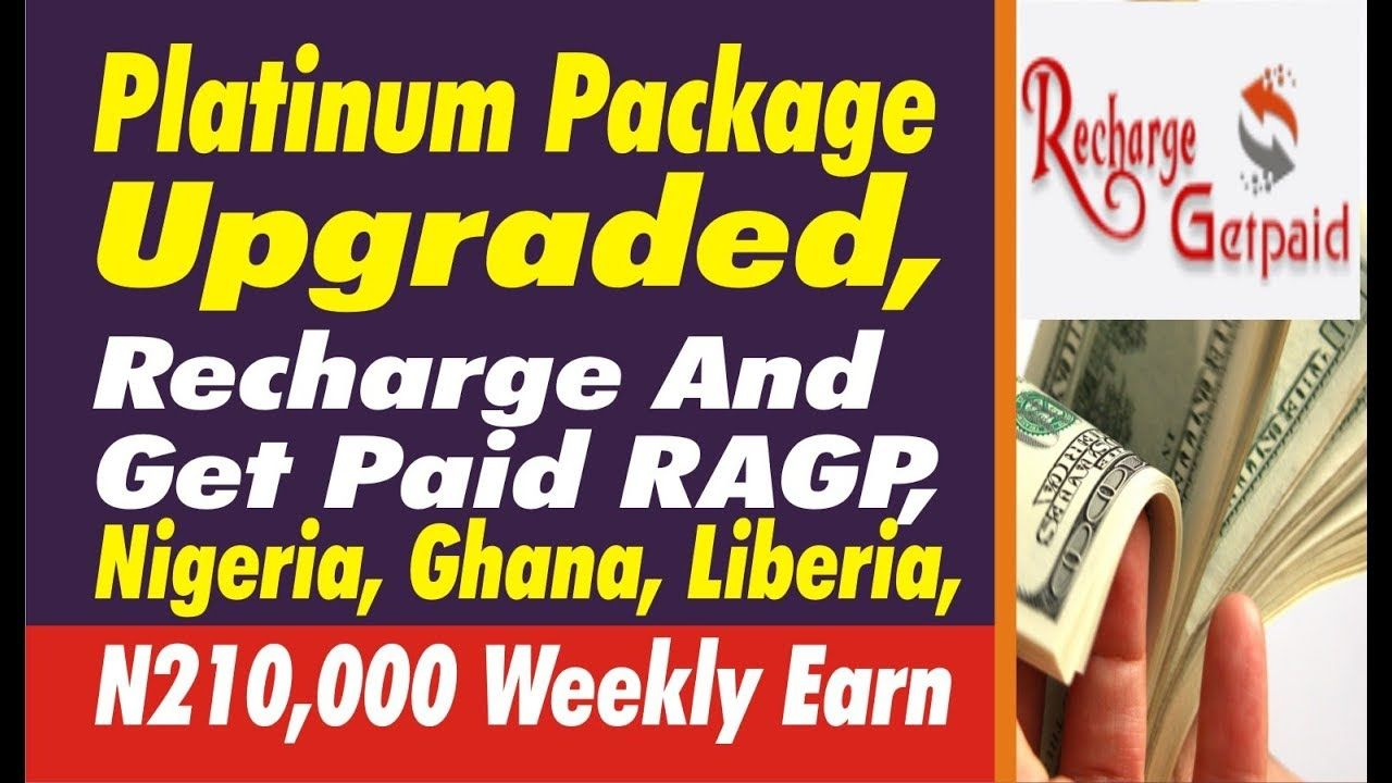 Platinum Package Upgraded, Recharge And Get Paid RAGP