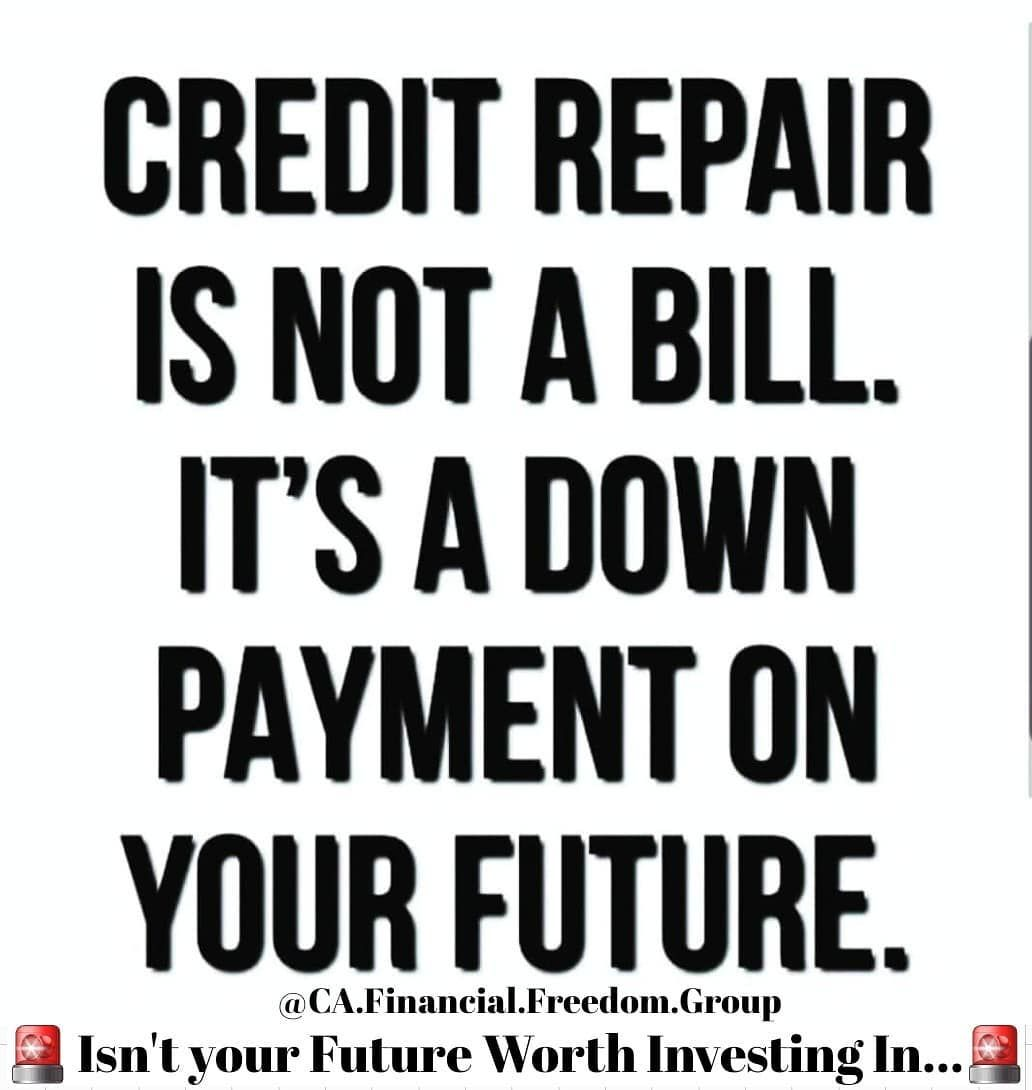 Credit repair is not a bill. It's a down payment on your