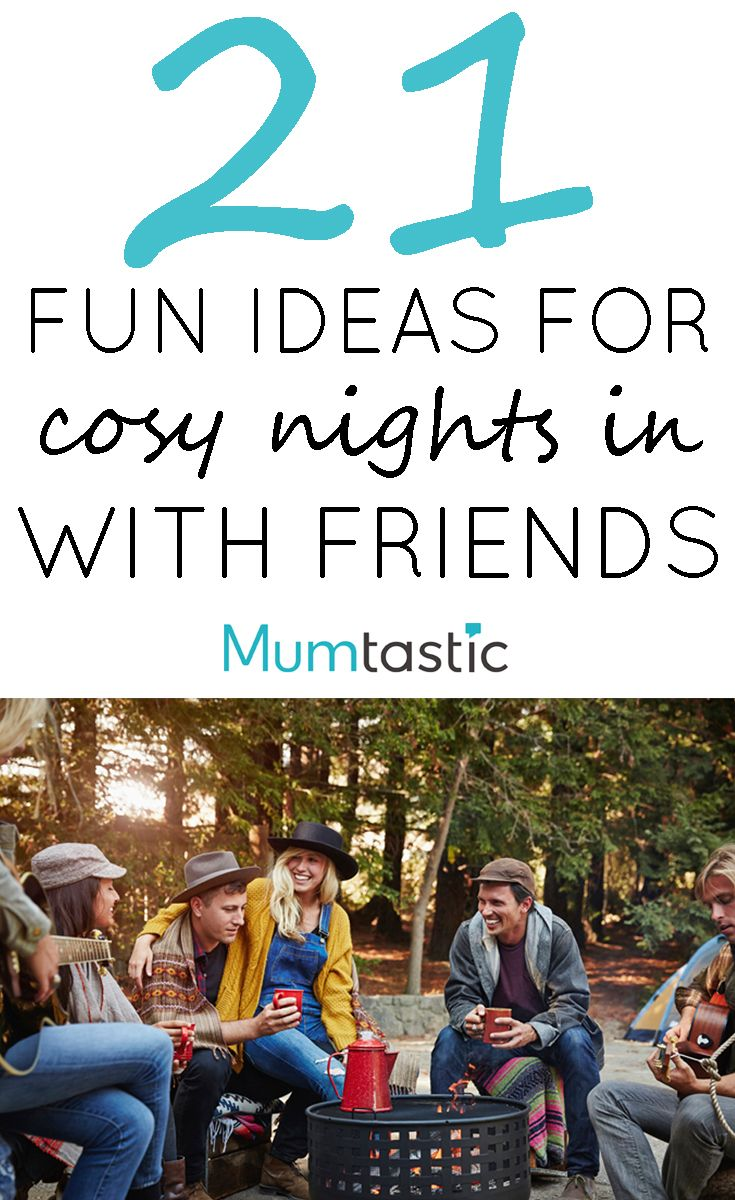 21 Ideas for Cosy Nights In with Friends