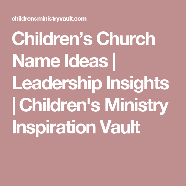 Children's Church Name Ideas | Leadership Insights