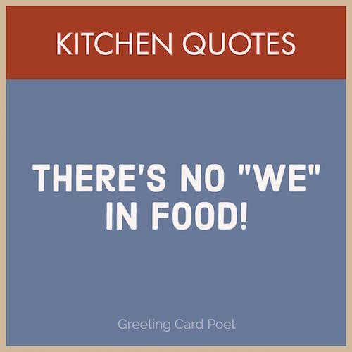 3aa9a54f Good Kitchen Quotes and Chef Sayings   Cooking Quotes, Food Sayings ...