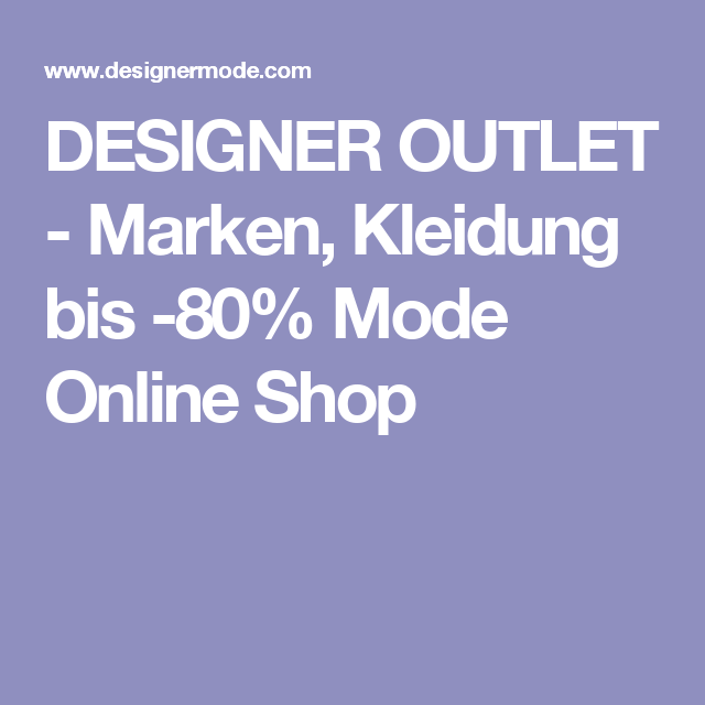 brand new 5f00e ac1ae DESIGNER OUTLET - Marken, Kleidung bis -80% Mode Online Shop ...