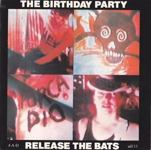 "The Birthday Party ""Release the Bats"" 7"" single"