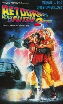 Retour Vers Le Futur 2 Film Realise Par Robert Zemeckis Retour Vers Le Futur 2 Retour Vers Le Futur Futur Film