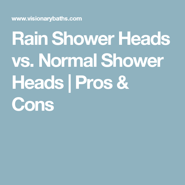 Rain Shower Heads vs. Normal Shower Heads | Pros & Cons | Faucets ...