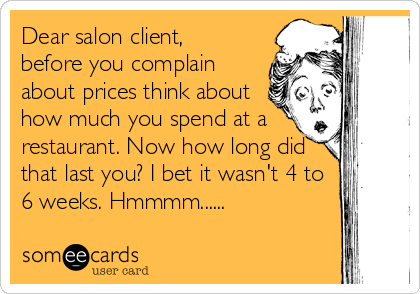 Someecards Com Cosmetology Quotes Hairstylist Problems Hairdresser Humor
