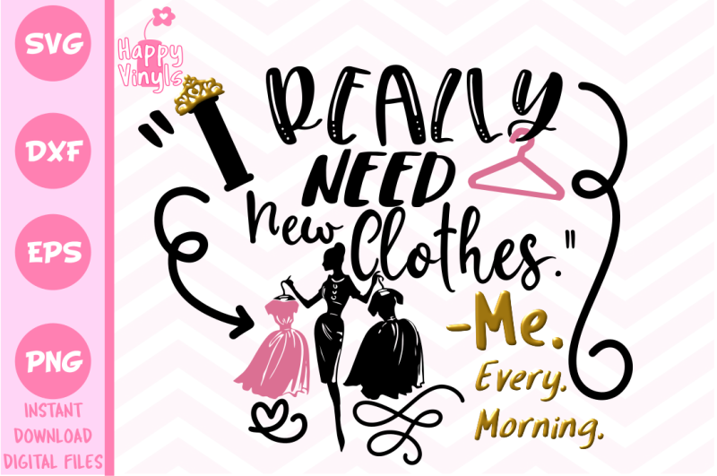 Free Funny Svg Girly Svg I Really Need New Clothes Svg Crafter File In 2020 Funny Svg Svg Free Svg