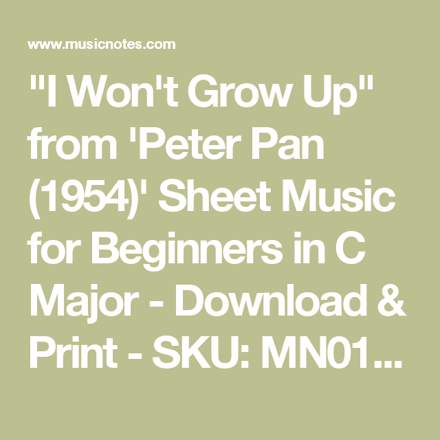 """I Won't Grow Up"" from 'Peter Pan (1954)' Sheet Music for Beginners in C Major - Download & Print - SKU: MN0134657"