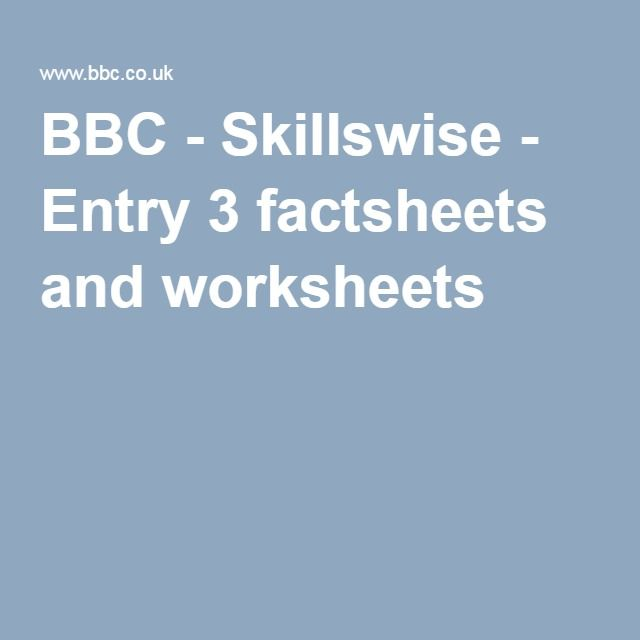 Bbc Skillswise Entry 3 Factsheets And Worksheets Maths