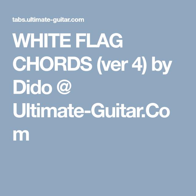 White Flag Chords Ver 4 By Dido Ultimate Guitar Com White Flag Dido Flag