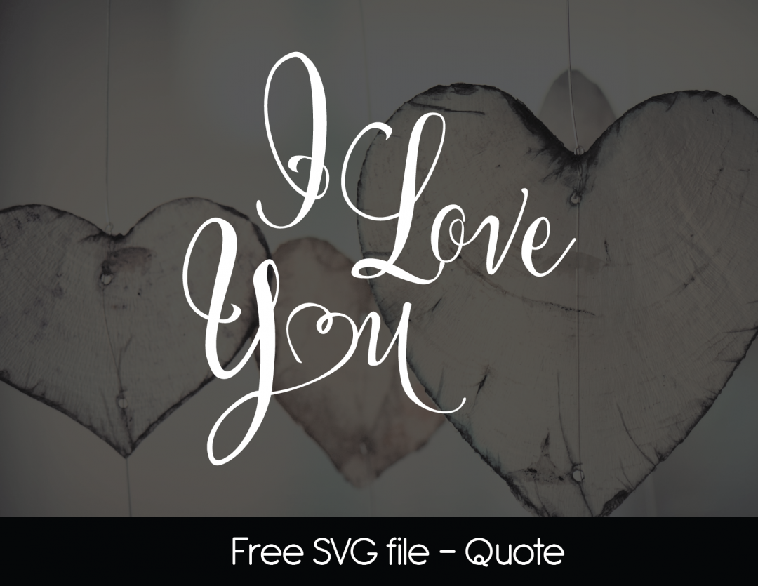 Free SVG Files I Love You Free svg, Svg free files, My