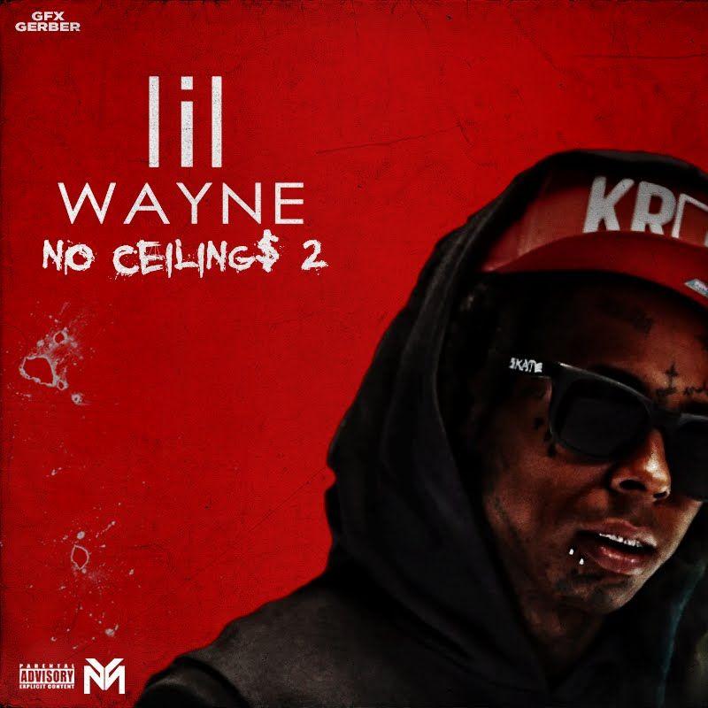 Lil Wayne No Ceilings 2 Soundcloud Www Energywarden Net