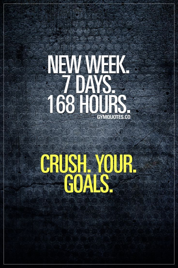 Fitness quote for motivation: new week. 7 days. 168 hours. Crush. You... -  Fitness quote for motiva...