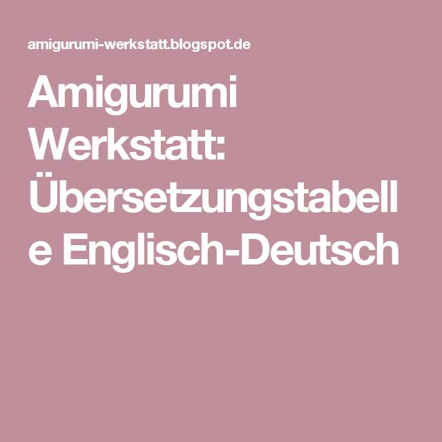 Amigurumi Werkstatt übersetzungstabelle Englisch Deutsch Sprache