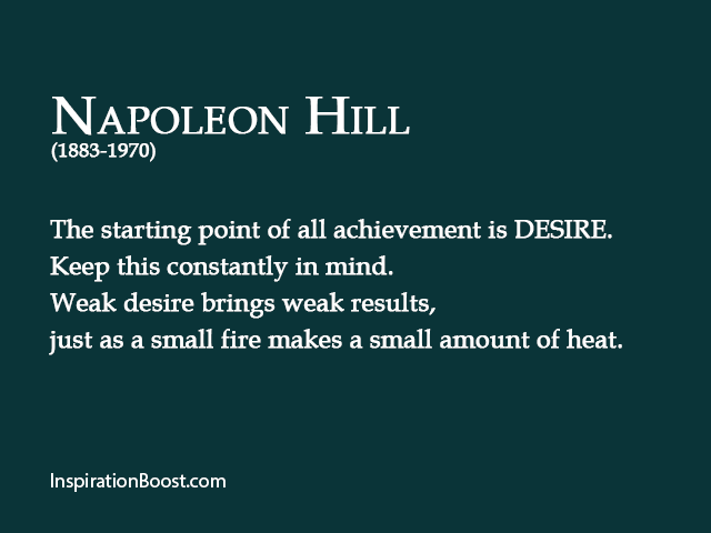 Napoleon Hill Desire Quotes Inspiration Boost Napoleon Hill Quotes Napoleon Hill Leadership Quotes Inspirational