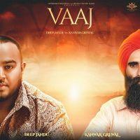 Vaaj Kanwar Grewal Deep Jandu Mp3 Song Download Riskyjatt Com Mp3 Song Mp3 Song Download Songs