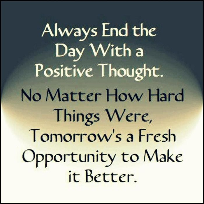 There S Always A Chance For A Better Tomorrow Positive Thoughts Good Night Quotes Thinking Quotes