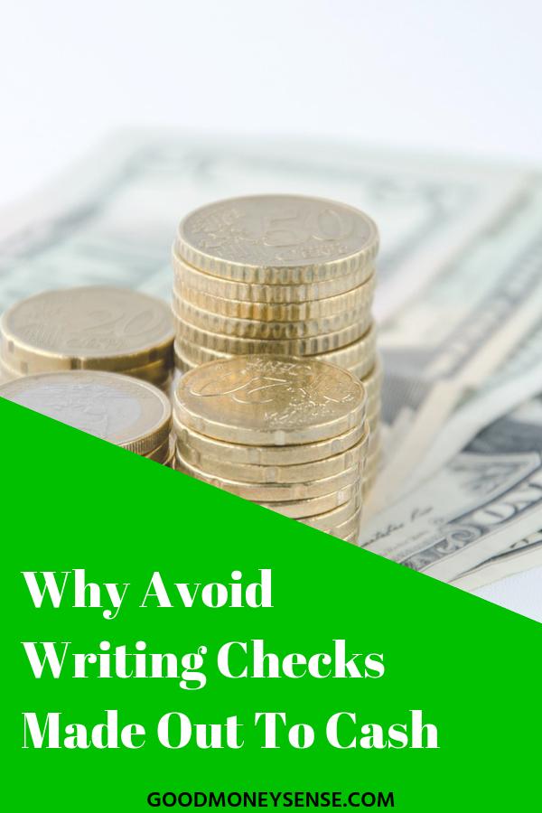 Why You Should Never Write A Check For Cash Good Money Sense Money Sense How To Get Money Writing Checks